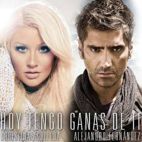 Alejandro-Fernandez-Feat.-Christina-Aguilera-Hoy-Tengo-Ganas-De-Ti